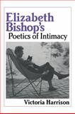 Elizabeth Bishop's Poetics of Intimacy, Harrison, Victoria, 0521062128