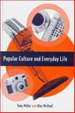 Popular Culture and Everyday Life, Miller, Toby and McHoul, Alec W., 0761952128