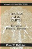 Humans and the Earth, David W. Rutledge, 0820422126