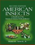 American Insects : A Handbook of the Insects of America North of Mexico, Arnett, Ross H., 0849302129