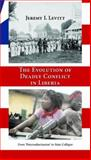 The Evolution of Deadly Conflict in Liberia : From 'Paternaltarianism' to State Collapse, Levitt, Jeremy, 0890892121