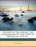 Report of the Special Tax Commission of the State of Kentucky, 1912-14..., W. O. Davis, 1275382126