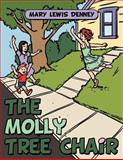 The Molly Tree Chair, Mary Lewis Denney, 146706212X