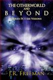 The Otherworld and Beyond, J. R. Freeman, 1478712120