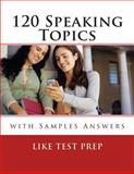 120 Speaking Topics, Like Test Prep Books, 1479182125