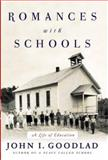 Romances with Schools, John I. Goodlad, 0071432124