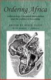 Ordering Africa : Anthropology, European Imperialism and the Politics of Knowledge, Tilley, Gordon, 0719082129