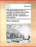 The Good Natur'D Man, Oliver Goldsmith, 1170402127