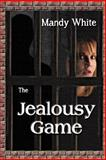 The Jealousy Game, Mandy White, 1482352125