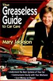 The Greaseless Guide to Car Care, Jackson, Mary, 1562612123