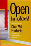 Open Immediately! : Straight Talk on Direct Mail Fundraising: What Works, What Doesn't, and Why, Hitchcock, Stephen, 1889102121