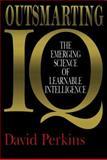 Outsmarting IQ, David Perkins, 0029252121