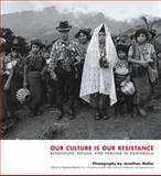 Our Culture Is Our Resistance, Francisco Goldman, 1576872122