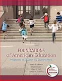 Foundations of American Education : Perspectives on Education in a Changing World, Student Value Edition, Johnson, James A. and Musial, Diann L., 0132582120