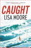 Caught, Lisa Moore, 0802122124