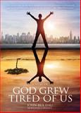 God Grew Tired of Us, John Bul Dau and Michael S. Sweeney, 1426202121