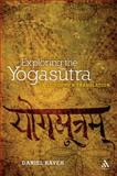 Exploring the Yogasutra : Philosophy and Translation, Raveh, Daniel and Patañjali, 1441122125