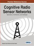 Cognitive Radio Sensor Networks : Applications, Architectures, and Challenges, , 1466662123