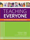 Teaching Everyone : An Introduction to Inclusive Education, Rapp, Whitney H. and Arndt, Katrina L., 1598572121