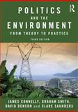 Politics and the Environment, Connelly, James and Smith, Graham, 0415572126
