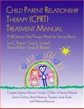 Child Parent Relationship Therapy (CPRT) Treatment Manual, Garry L. Landreth and Sandra R. Blackard, 0415952123