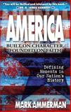 America: Built on Character, Founded on Faith, Mark Ammerman, 0889652120