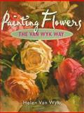 Painting Flowers the Van Wyk Way, Helen Van Wyk, 0929552121