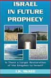 Israel in Future Prophecy, J. K. McKee, 1475012128