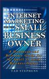 Internet Marketing for the Small Business Owner, Tad Stephens and Tricia Stephens, 1496112121