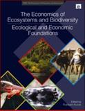 The Economics of Ecosystems and Biodiversity : Ecological and Economic Foundations, , 1849712123