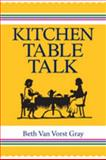 Kitchen Table Talk, Van Vorst Gray, Beth, 1934922129
