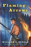 Flaming Arrows, William O. Steele, 0152052127