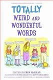 Totally Weird and Wonderful Words, , 0195312120