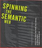 Spinning the Semantic Web : Bringing the World Wide Web to Its Full Potential, , 026256212X