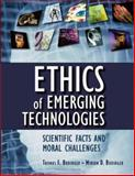 Ethics of Emerging Technologies : Scientific Facts and Moral Challenges, Budinger, Thomas F. and Budinger, Miriam D., 0471692123