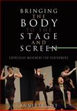 Bringing the Body to the Stage and Screen, Annette Lust, 0810882124