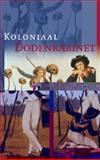 Koloniaal Dodenkabinet, Koolhof, Sirtjo and Oostindie, Geert, 9067182125