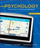 Psychology : The Science of Mind and Behavior, Passer, Michael W. and Smith, Ronald E., 0073532126