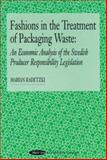 Fashions in the Treatment of Packaging Waste : An Economic Analysis of the Swedish Producer Responsibility Legislation, Radetzki, Marian, 0906522129