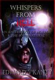 Whispers from Hell : An Anthology of Horror and the Supernatural, V'Kanty, 0988252120