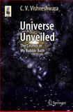 Universe Unveiled : The Cosmos in My Bubble Bath, Vishveshwara, C. V., 3319082124
