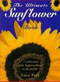The Ultimate Sunflower Book, Lucy Peel, 0062702122