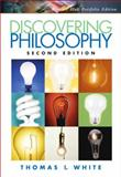 Discovering Philosophy, White, Thomas I., 0132302128