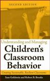 Understanding and Managing Children's Classroom Behavior : Creating Sustainable, Resilient Classrooms, Goldstein, Sam and Brooks, Robert B., 0471742120