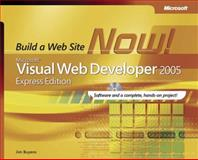 Microsoft Visual Web Developer 2005 : Build a Web Site Now!, Buyens, Jim, 0735622124