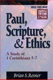 Paul, Scripture, and Ethics : A Study of 1 Corinthians 5-7, Rosner, Brian S., 0801022126