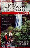 Middle Tennessee on Foot, Robert Brandt, 0895872129