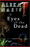 Eyes of the Dead, Nakis, Aleka, 0979572126