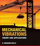 Mechanical Vibrations : Theory and Applications, S. Graham Kelly, 1439062129