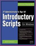 IT Administrator's Top 10 Introductory Scripts for Windows, Fellinge, Jeff, 1584502126
